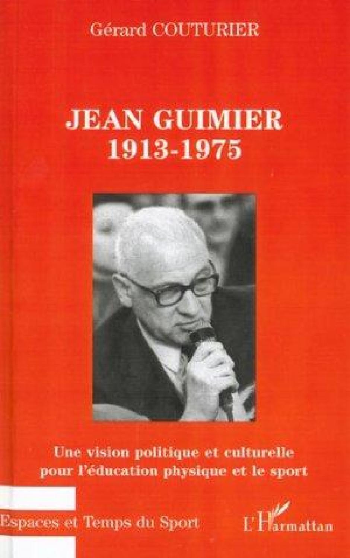 Jean Guimier (1913-1975) : 40 ans de lutte pour la promotion du sport